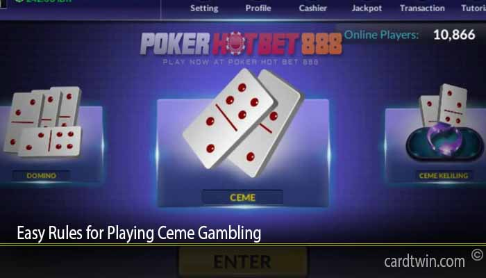 Easy Rules for Playing Ceme Gambling